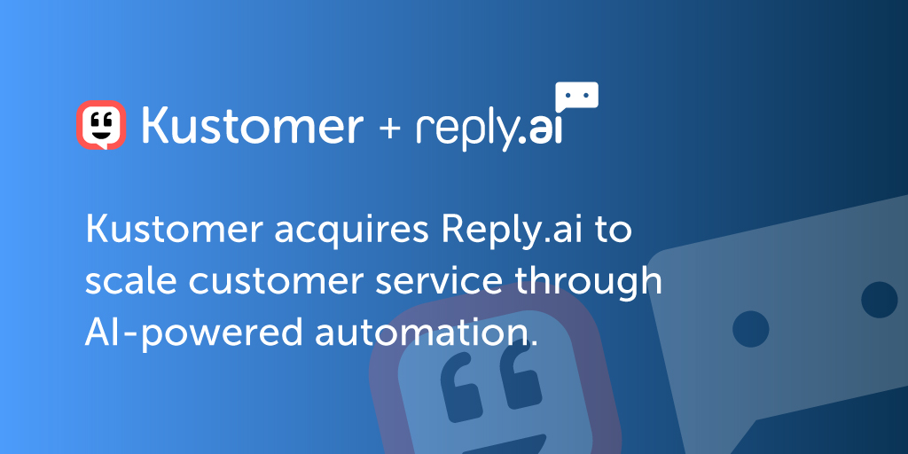 Kustomer Acquires Reply.ai TW