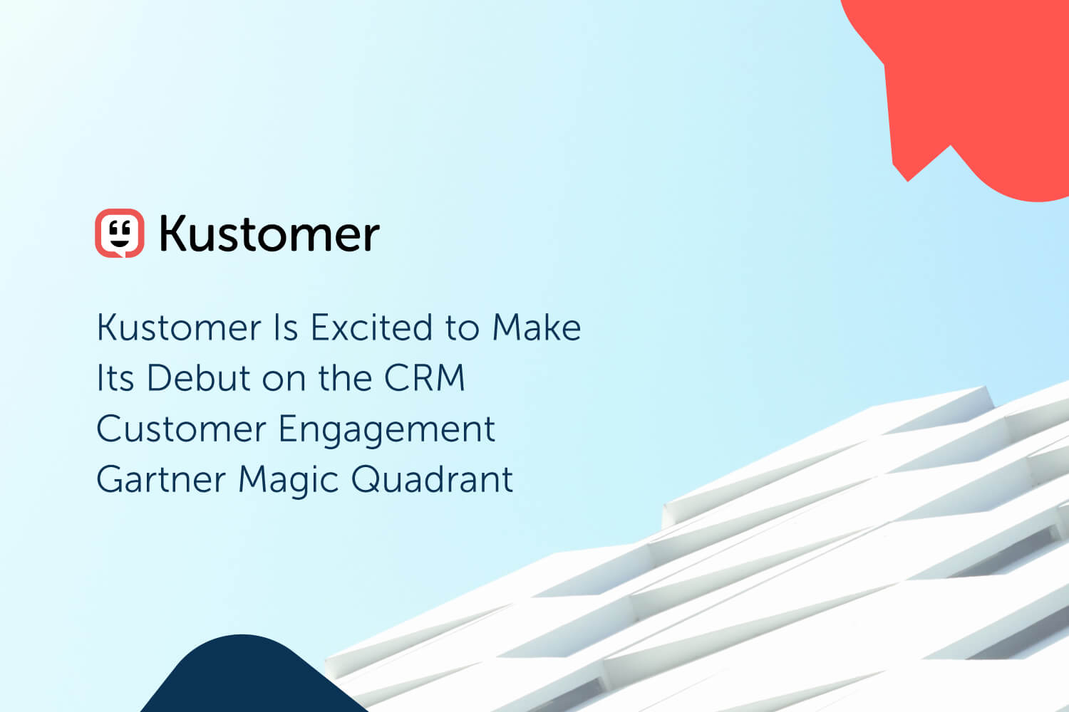 Kustomer Is Excited to Make Its Debut on the CRM Customer Engagement Gartner Magic Quadrant