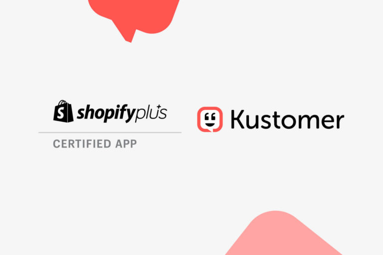 Kustomer Selected as Enterprise Customer Service CRM Available in Shopify Plus Certified App Program Featured PR