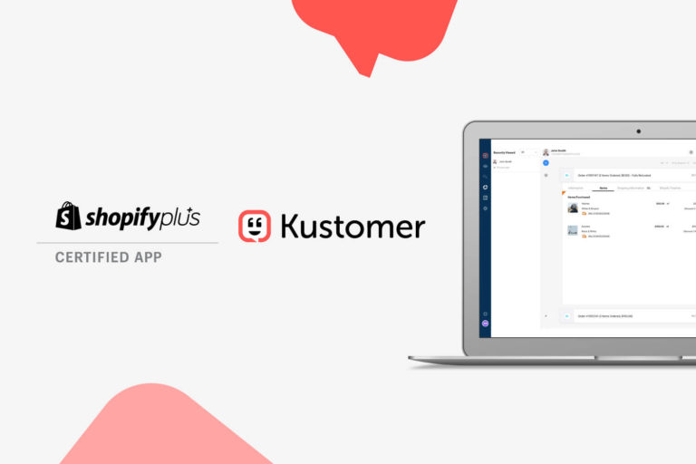 Kustomer Selected as Enterprise Customer Service CRM Available in Shopify Plus Certified App Program Featured Blog