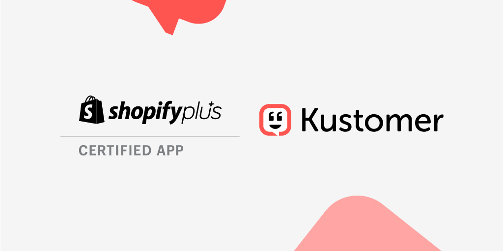 Kustomer Selected as Enterprise Customer Service CRM Available in Shopify Plus Certified App Program PR TW