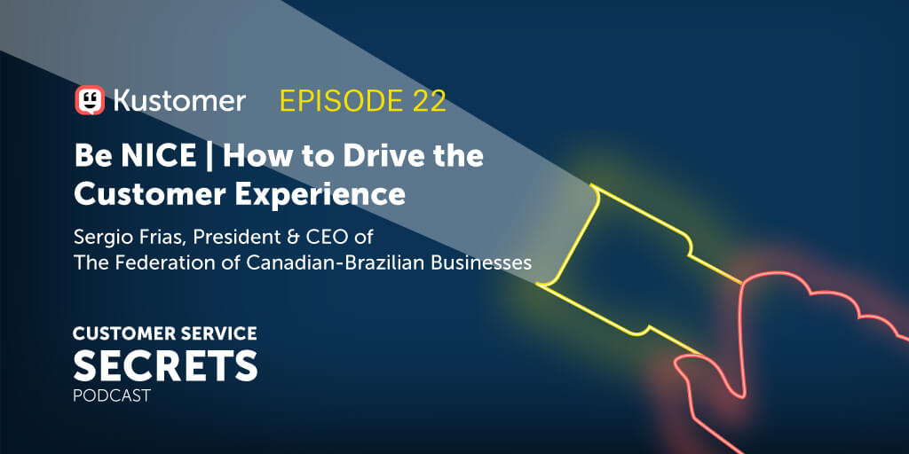 Be NICE: How to Drive the Customer Experience with Sergio Frias TW