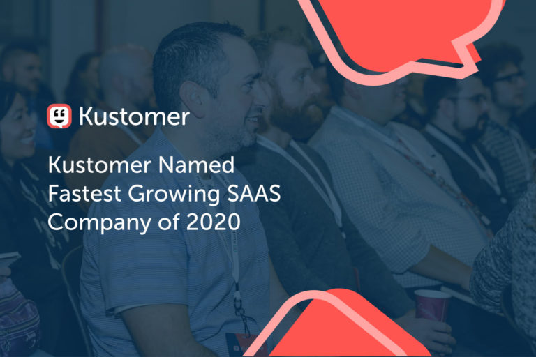 Kustomer Named Fastest Growing SaaS Company of 2020 as YoY Growth Reached 235% Featured 2