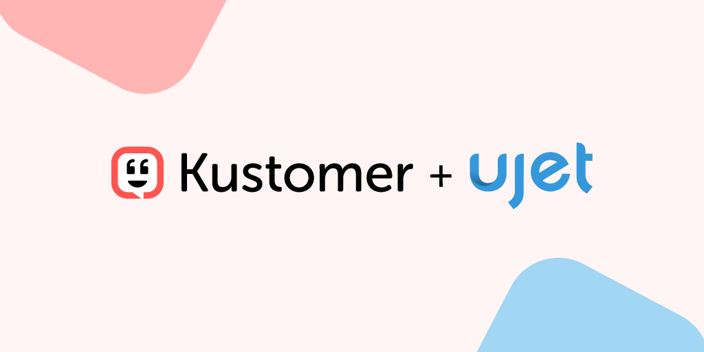 Kustomer & UJET Partner to Deliver Modern and Scalable Customer Service TW