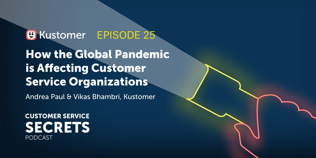 How the Global Pandemic is Affecting Customer Service Organizations With Andrea Paul and Vikas Bhambri TW