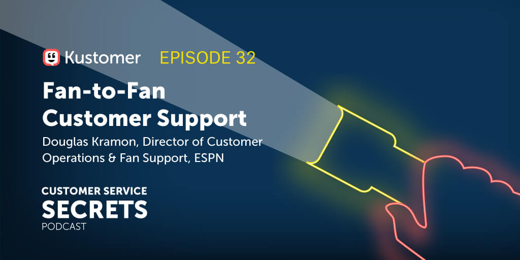 Fan-to-Fan Customer Support with Douglas Kramon TW