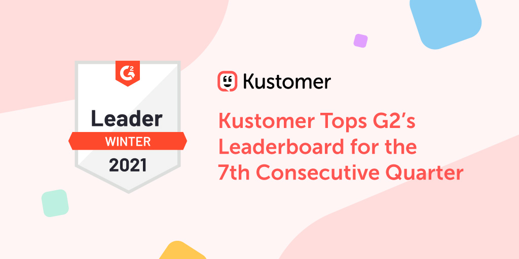 Kustomer Tops G2's Leaderboard Throughout 2020 TW