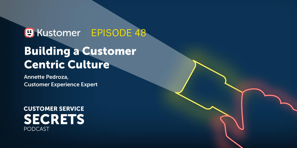 Building a Customer Centric Culture with Annette Pedroza TW
