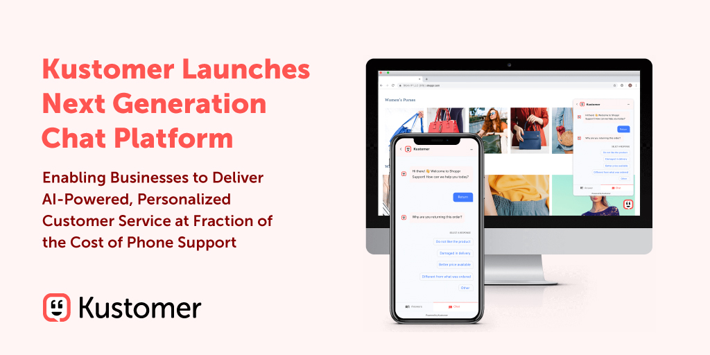 Kustomer Debuts Next Generation Chat Platform, Enabling Businesses to Deliver AI-Powered, Personalized Customer Service at Fraction of the Cost of Phone Support TW