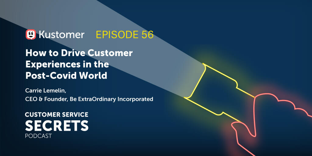 Transforming CX in a Post-COVID World with Carrie Lemelin TW