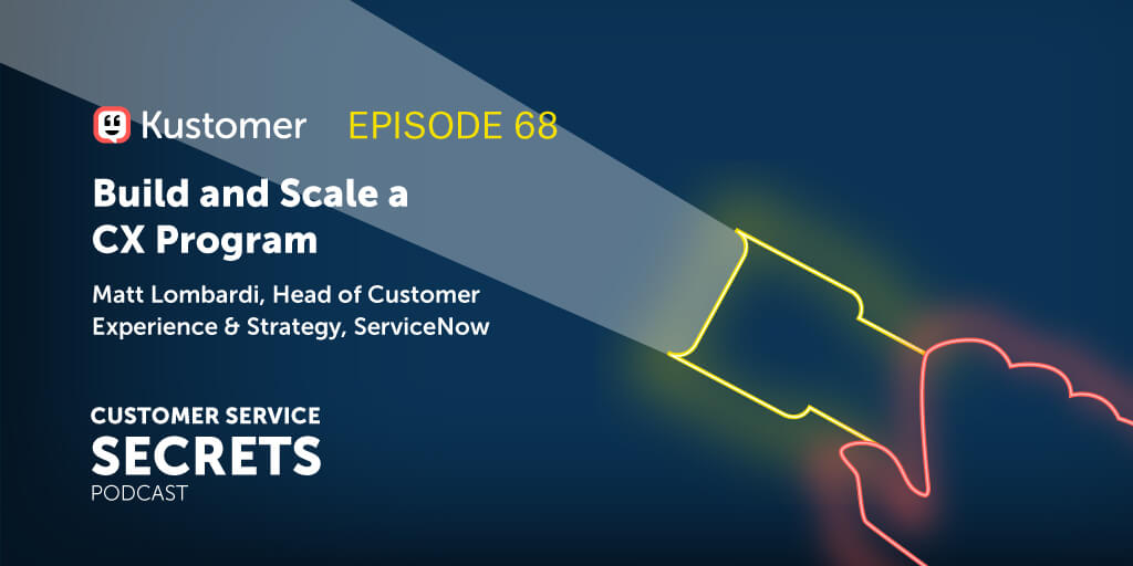 Shaping and Scaling the Customer Experience with Matt Lombardi TW