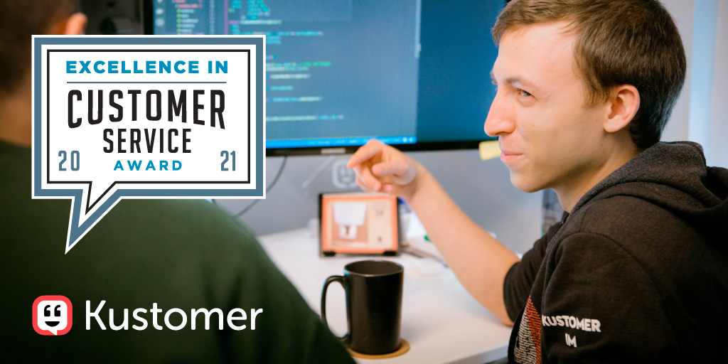 Kustomer Named a Winner in the 2021 Excellence in Customer Service Awards TW