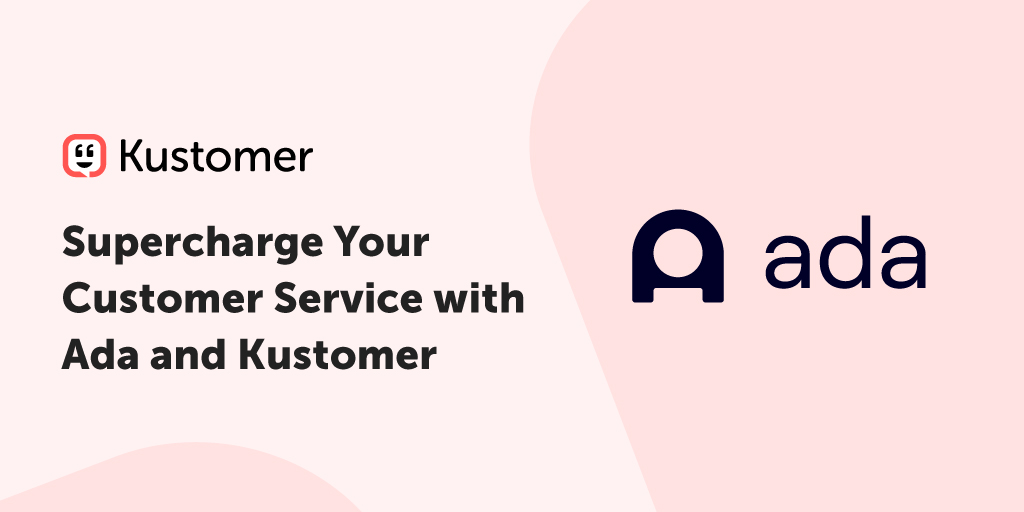 Supercharge Your Customer Service with Kustomer and Ada TW