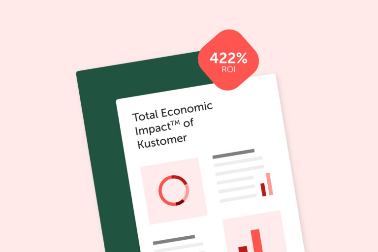 Total Economic Impact™ Report Finds Kustomer's CX Platform Produces More than 400% ROI Featured
