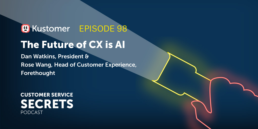 The Future of CX is AI with Dan Watkins and Rose Wang