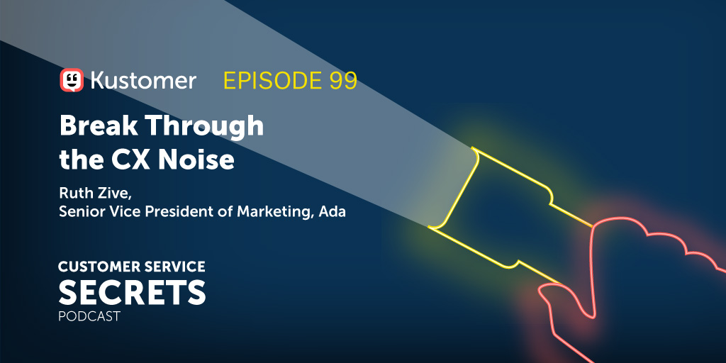 Break Through the CX Noise With Ruth Zive